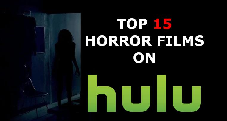 Top 15 Horror Films on Hulu